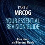 Part 3 MRCOG: Your Essential Revision Guide PDF Free Download