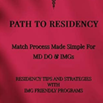 Path To Residency: Match Process Made Simple For MD DO & IMGs PDF Free Download