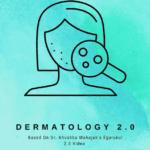 Dermatology Egurukul 2.0 – Dr. Khushbu Mahajan PDF Free Download